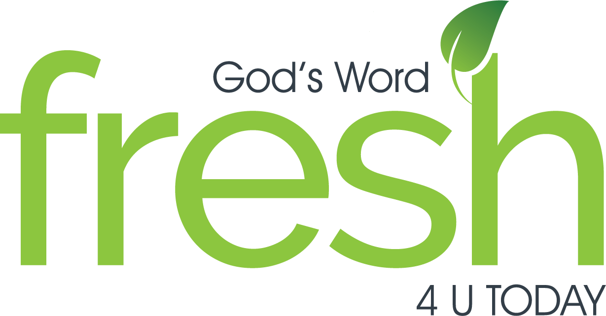 God's Word FRESH 4 U TODAY